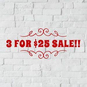 3/$25 CLOSET CLEAN OUT!